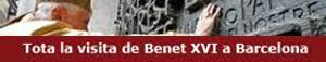 Tot el viatge de Benet XVI a Barcelona