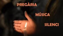 """""""Pregària, Música, Silenci"""""""